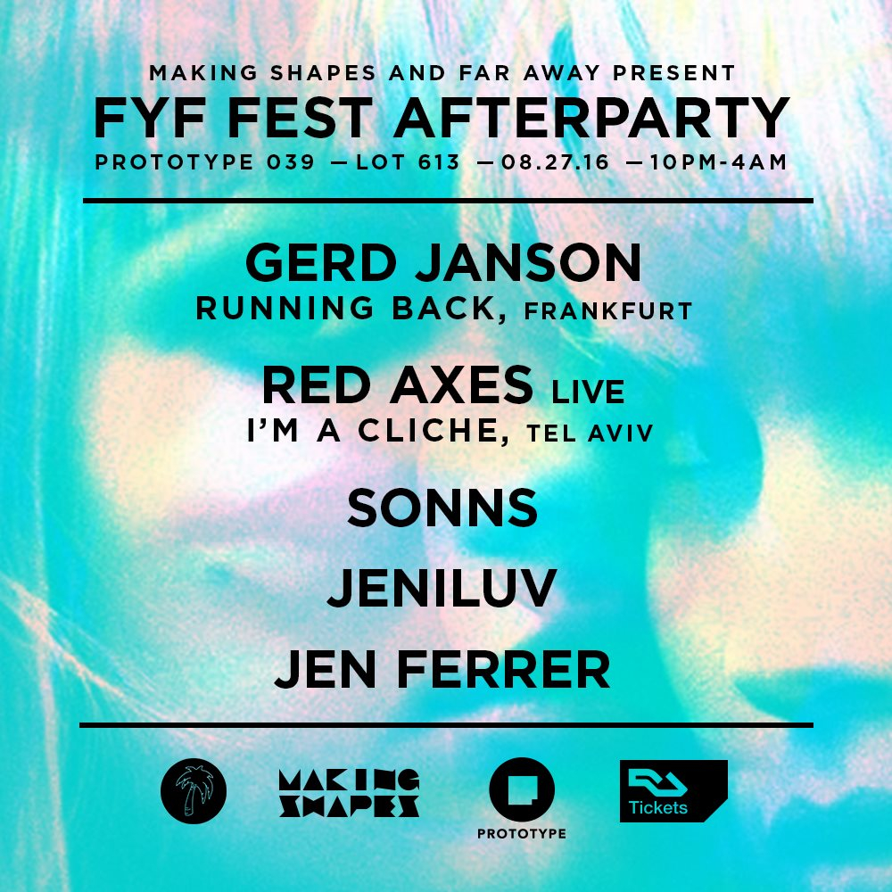 Prototype 039: Making Shapes & Far Away present an FYF Afterparty with Gerd Janson and Red Axes - Flyer front