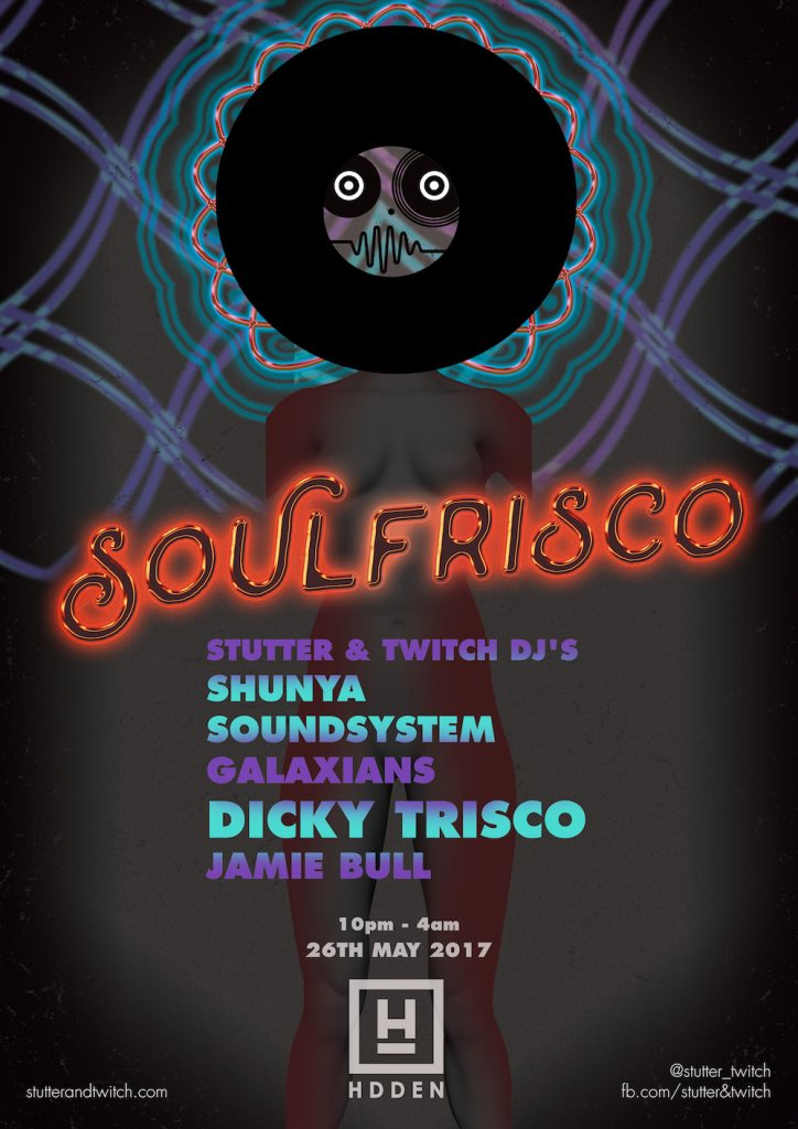 Soulfrisco with Dicky Trisco Jamie Bull Galaxians Shunya - Flyer front