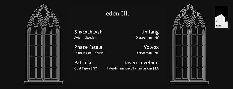 Eden III Feat. SHXCXCHCXSH, Phase Fatale, Patricia, Volvox, Umfang, Jasen Loveland - Flyer front