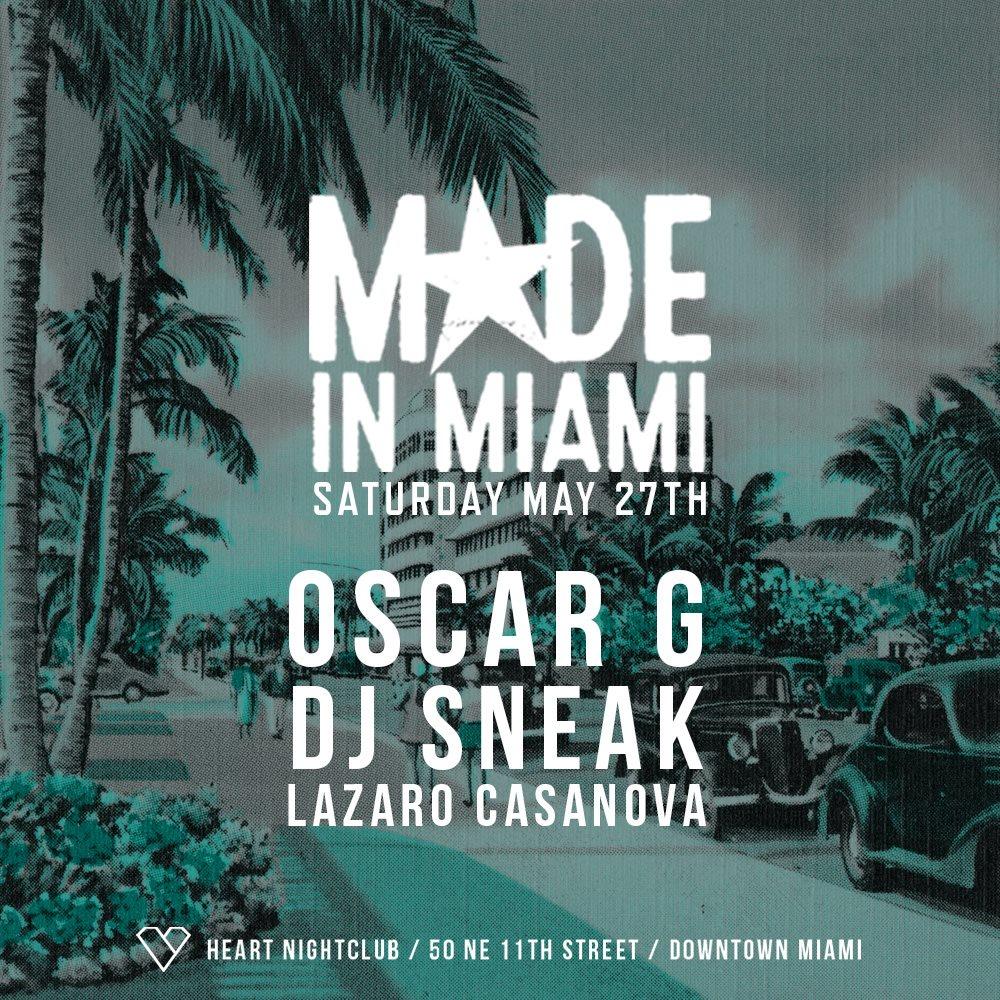 Made In Miami with Oscar G, Dj Sneak & Lazaro Casanova - Flyer front