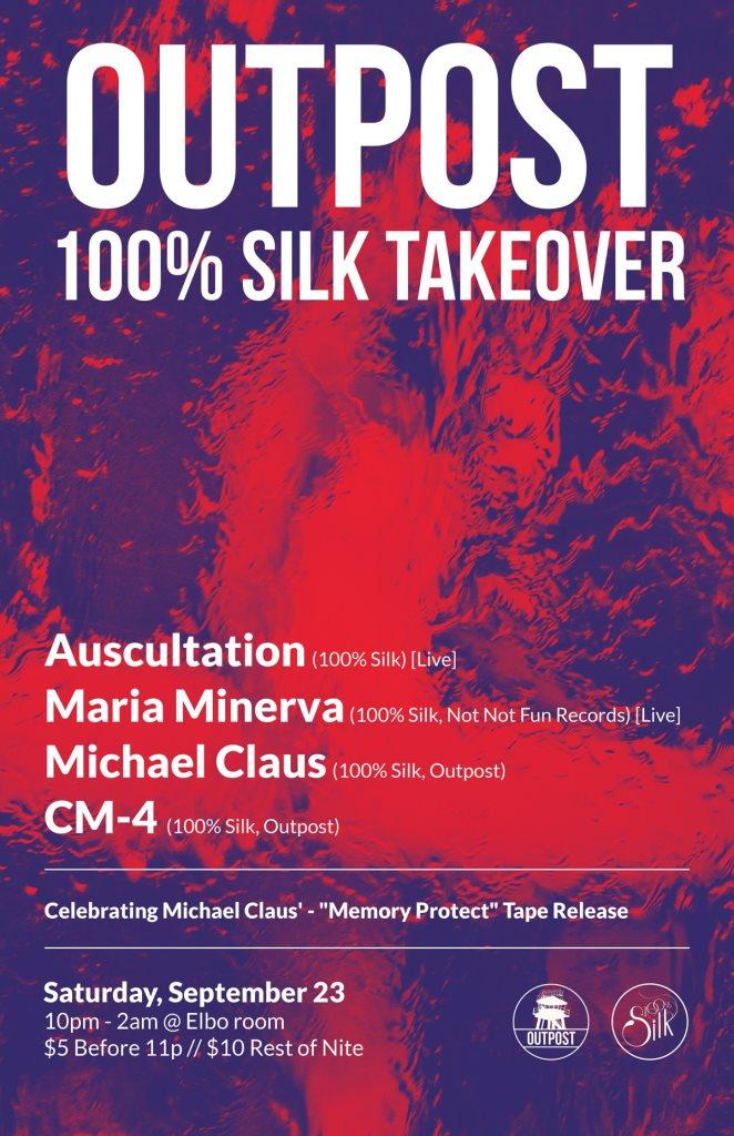 Outpost presents: 100% Silk Takeover W/Auscultation [Live] & Maria Manerva [Live] - Flyer front
