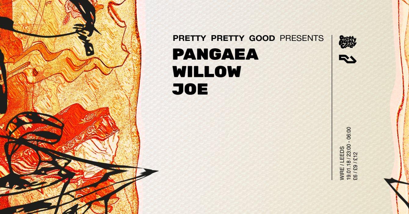 Pretty Pretty Good presents Pangaea, Willow & Joe - Flyer front