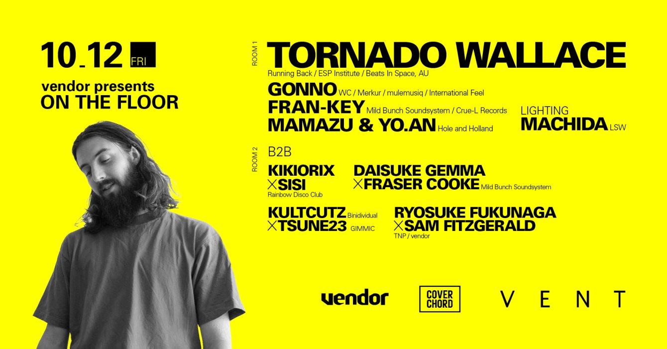 Tornado Wallace at Vendor presents On The Floor - Flyer front