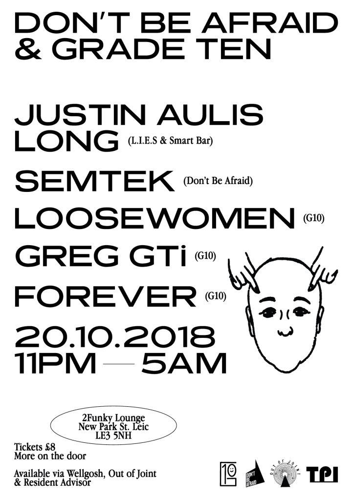 Don't Be Afraid & Grade Ten present Justin Aulis Long, Semtek, LooseWomen, Greg GTi & Forever - Flyer front