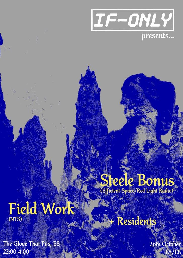 If-Only presents Steele Bonus & Field Work - Flyer front