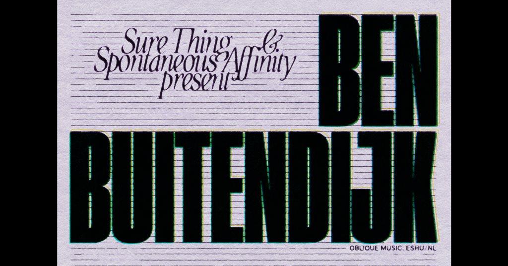 Sure Thing & Spontaneous Affinity: Ben Buitendijk (NL) - Flyer front
