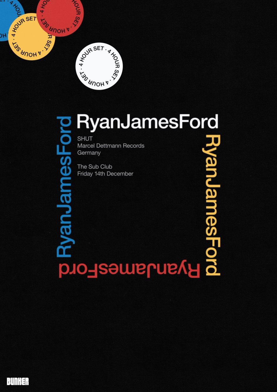 Bunker presents Ryan James Ford (4 Hour Set) - Flyer front