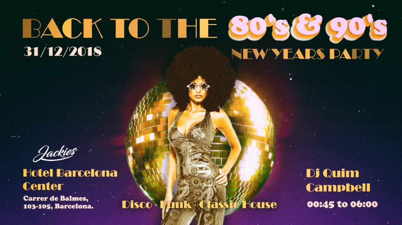 Jackies Back to 80' & 90' NYE - Disco, Funk & Classic House by Jackies - Flyer front