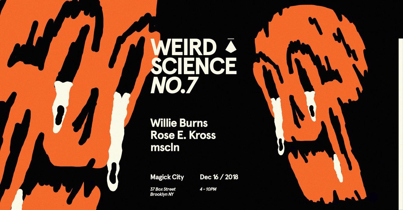 Weird Science no.7 with Willie Burns, Rose E. Kross, Mscln - Flyer front