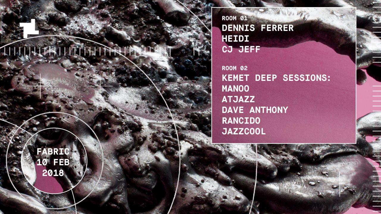 fabric: Dennis Ferrer, Heidi, CJ Jeff & Kemet Deep Sessions - Flyer front