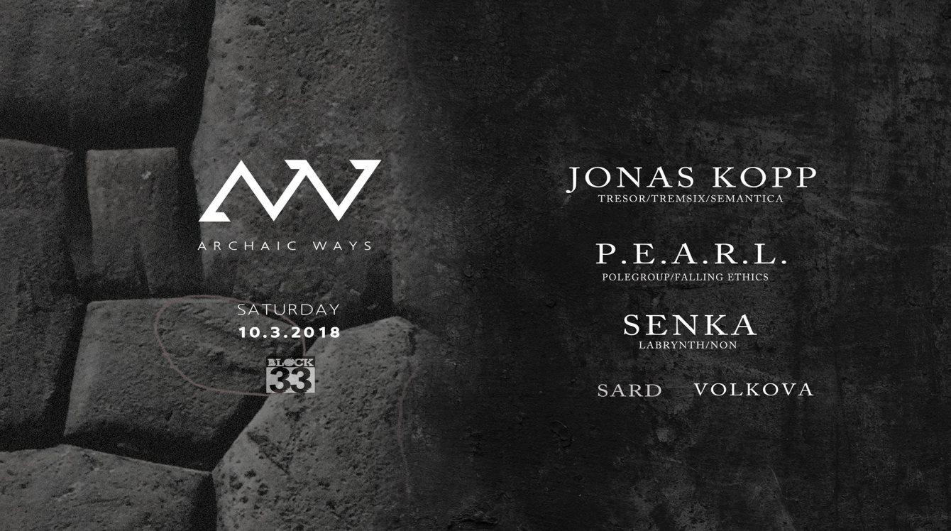 Archaic Ways - Jonas Kopp, Pearl, Senka Volkova Sard - Flyer front
