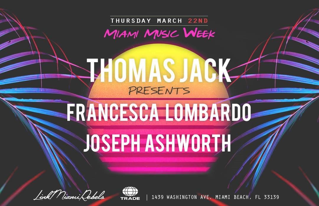 Thomas Jack + Francesca Lombardo + Joseph Ashworth - Miami Music Week - Flyer front