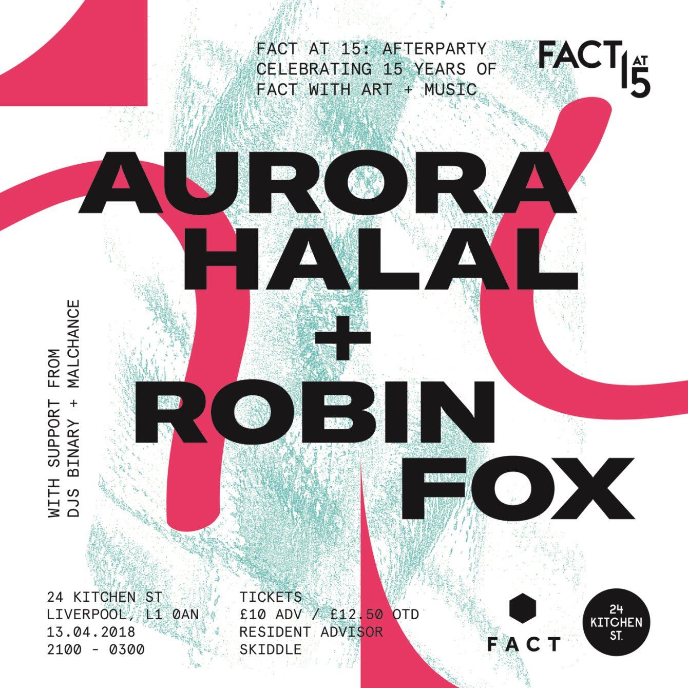 Aurora Halal & Robin Fox - Fact at 15 - Flyer front