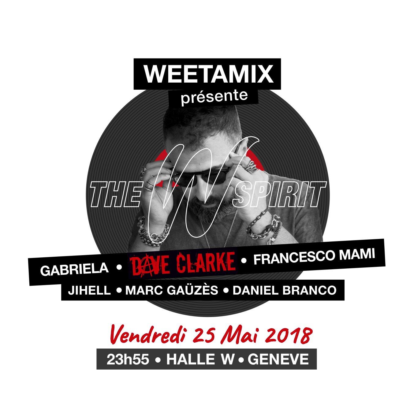 Weetamix presents: The W Spirit Part #4 with Dave Clarke - Flyer front