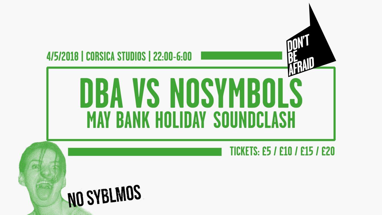 Don't Be Afraid vs No Symbols May Bank Holiday Soundclash - Flyer front