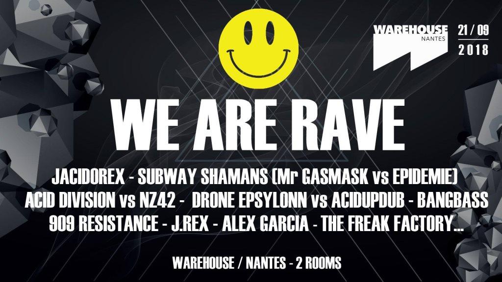 WE Are Rave - Jacidorex, Subway Shamans, Acid Division, Nz42 .. - Flyer front