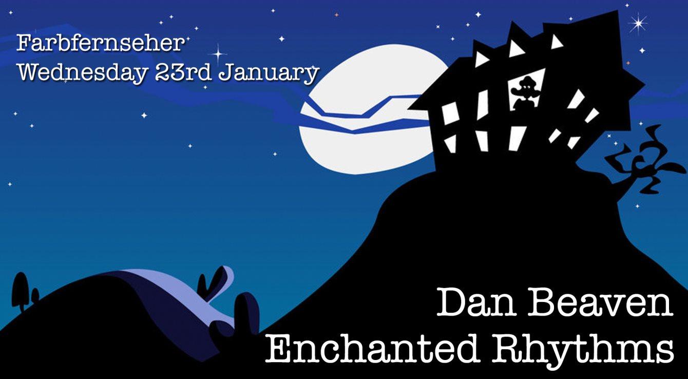 Enchanted Rhythms & Dan Beaven - Flyer front