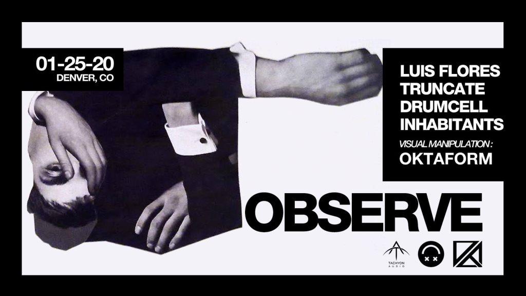 Observe with Drumcell, Truncate, Luis Flores, Oktaform - Flyer front