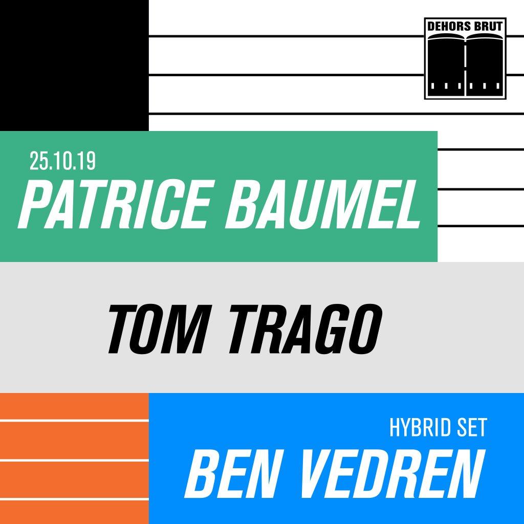 Dehors Brut: Patrice Baumel, Tom Trago, Ben Vedren (Hydrid Set) - Flyer front
