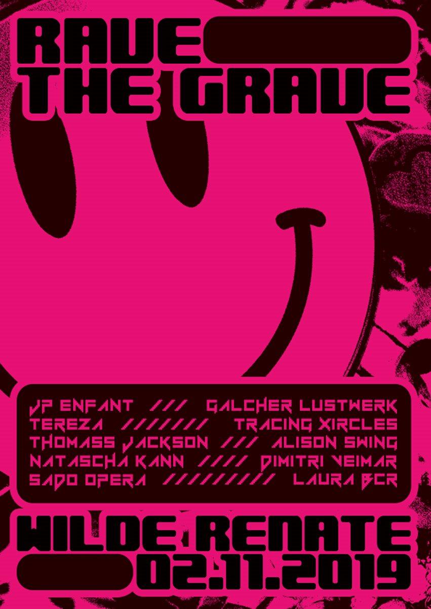 Rave The Grave w. Jp Enfant, Galcher Lustwerk, Tereza & More - Flyer back