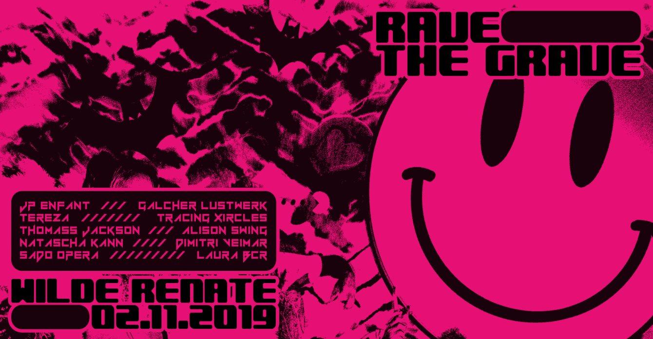 Rave The Grave w. Jp Enfant, Galcher Lustwerk, Tereza & More - Flyer front