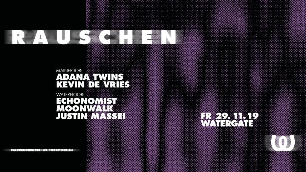 Rauschen wit Adana Twins, Kevin de Vries, Echonomist, Moonwalk, Justin Massei - Flyer front