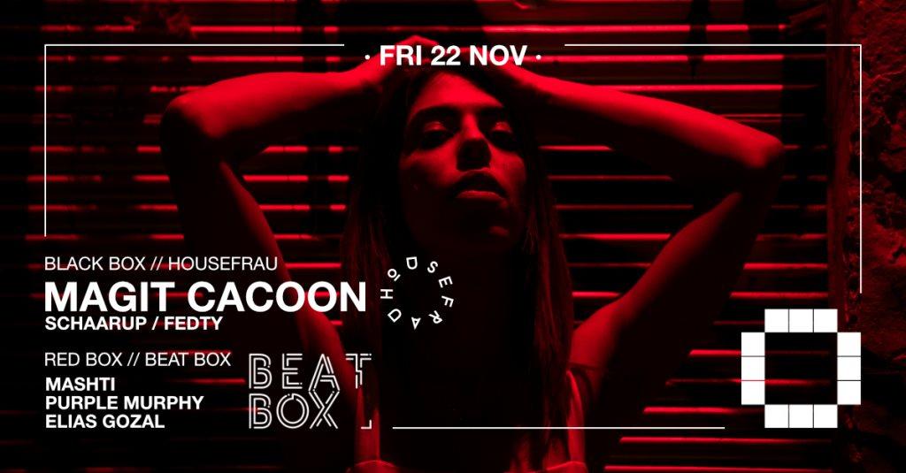 Housefrau: Magit Cacoon / Schaarup / Fedty + Beat Box: Mashti / Purple Murphy / Elias Gozal - Flyer front