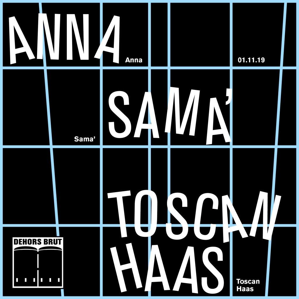 Dehors Brut: Anna, Sama', Toscan Haas - Flyer front