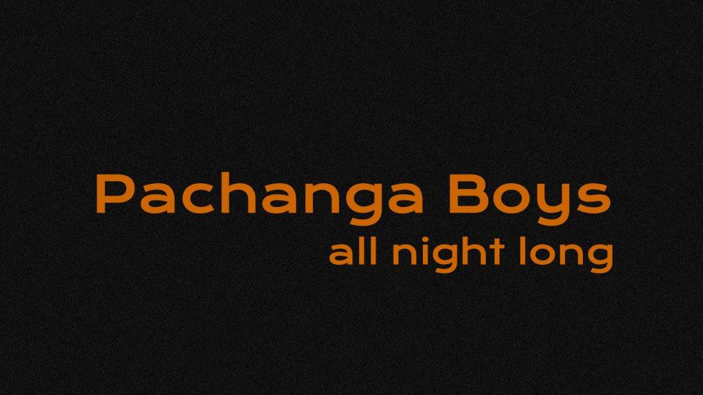 Pachanga Boys - All Night Long - Flyer front