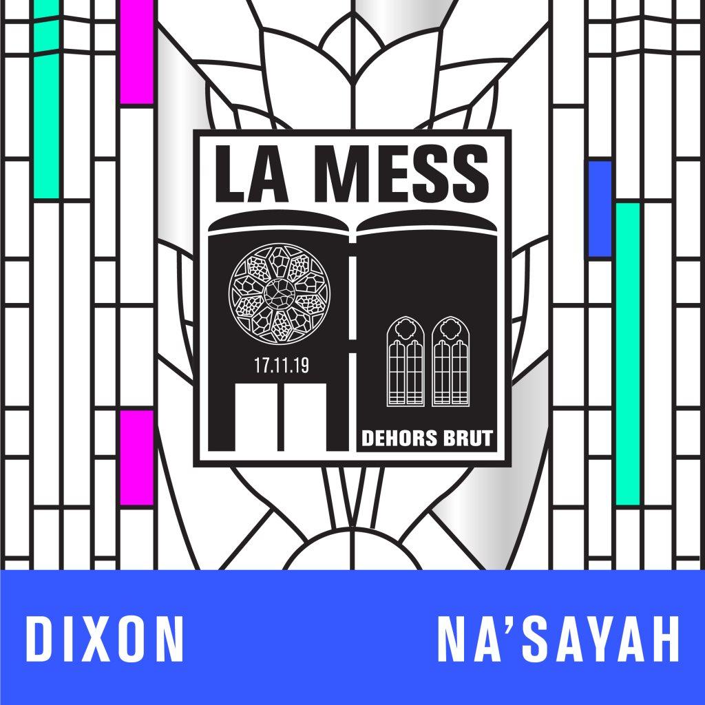 La Mess: Dixon, Na'Sayah - Flyer front