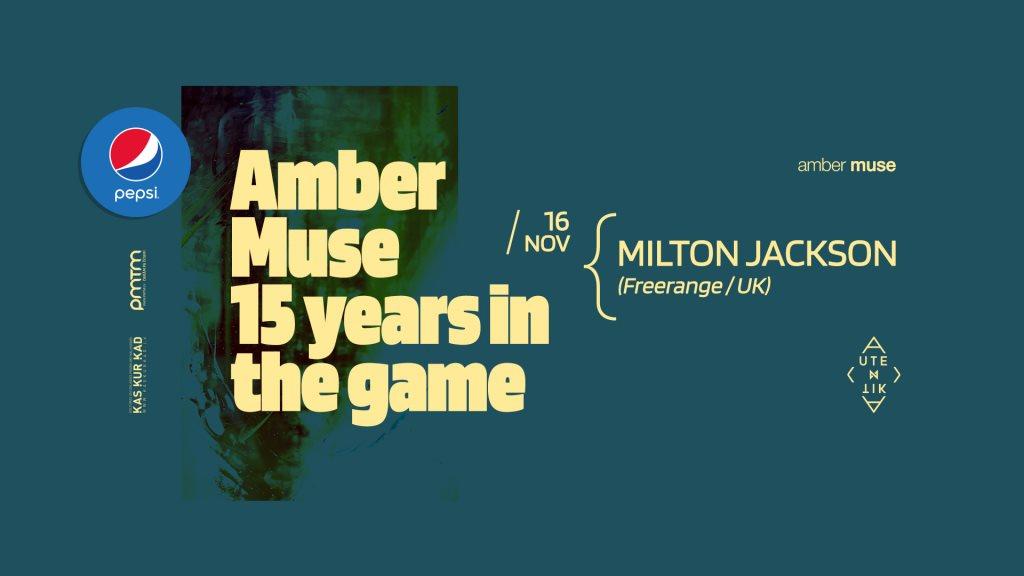 Amber Muse's 15 Years: Milton Jackson (UK) - Flyer front