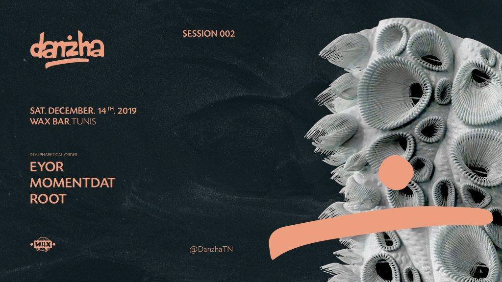 Danzha Session 002 • Momentdat, Root, Eyor - Flyer back