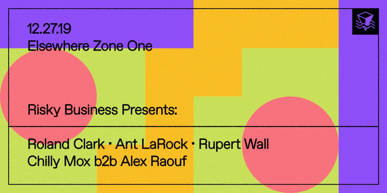 Risky Business presents: Roland Clark, Rupert Wall, Chilly Mox and Alex Raouf - Flyer front