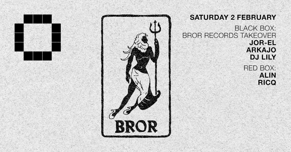 Bror Records Takeover with Arkajo / DJ Lily / Joel Alter aka Jor-El / Alin / Ricq - Flyer front