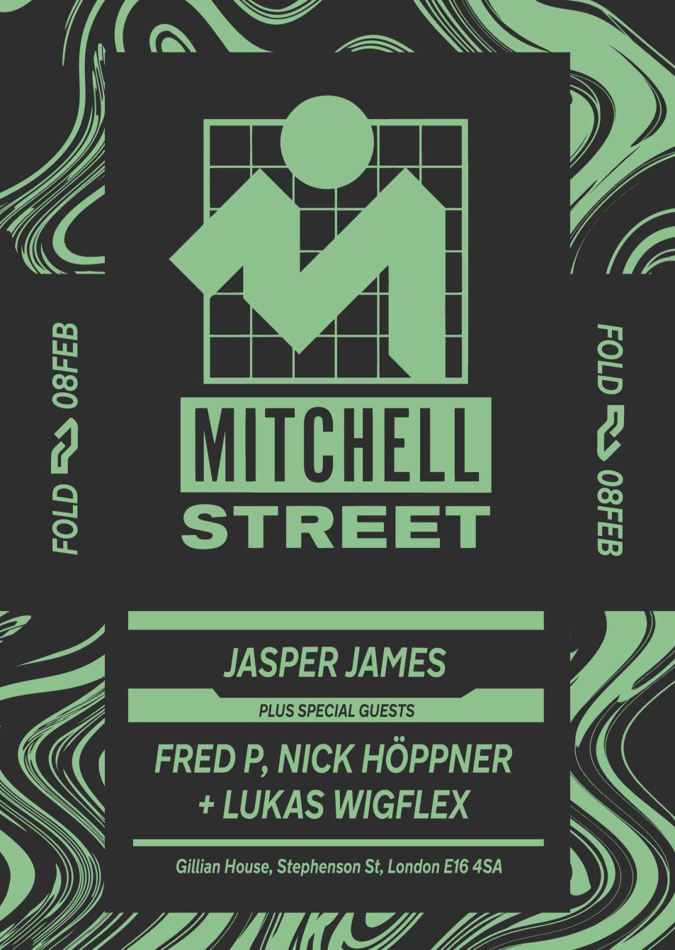 Mitchell Street presents Jasper James, Fred P, Nick Höppner and Lukas Wigflex - Flyer front