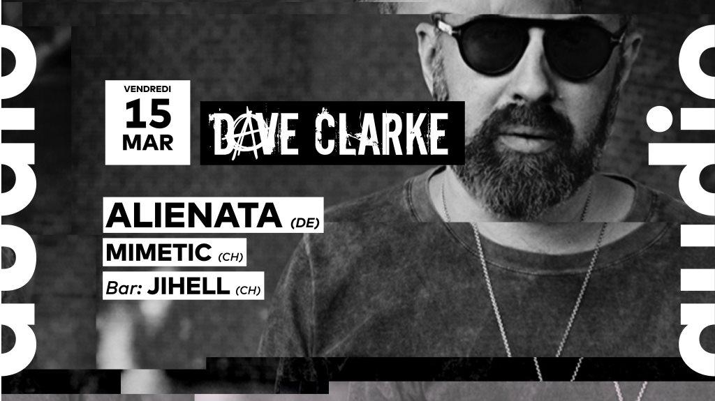 Dave Clarke • Alienata • mimetic • Jihell - Flyer front