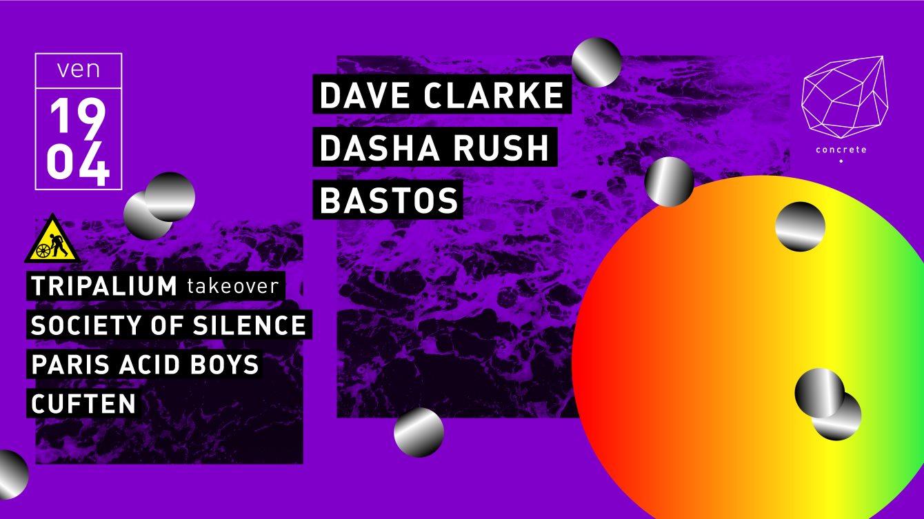 Concrete: Dave Clarke, Dasha Rush, Bastos, Tripalium Takeover - Flyer front