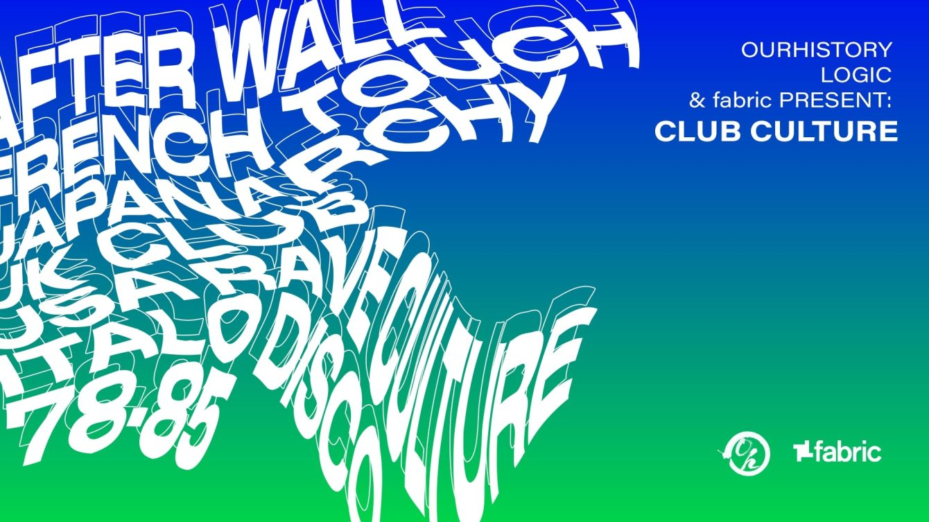 Ourhistory Archives, Logic & fabric present: Club Culture - Flyer front