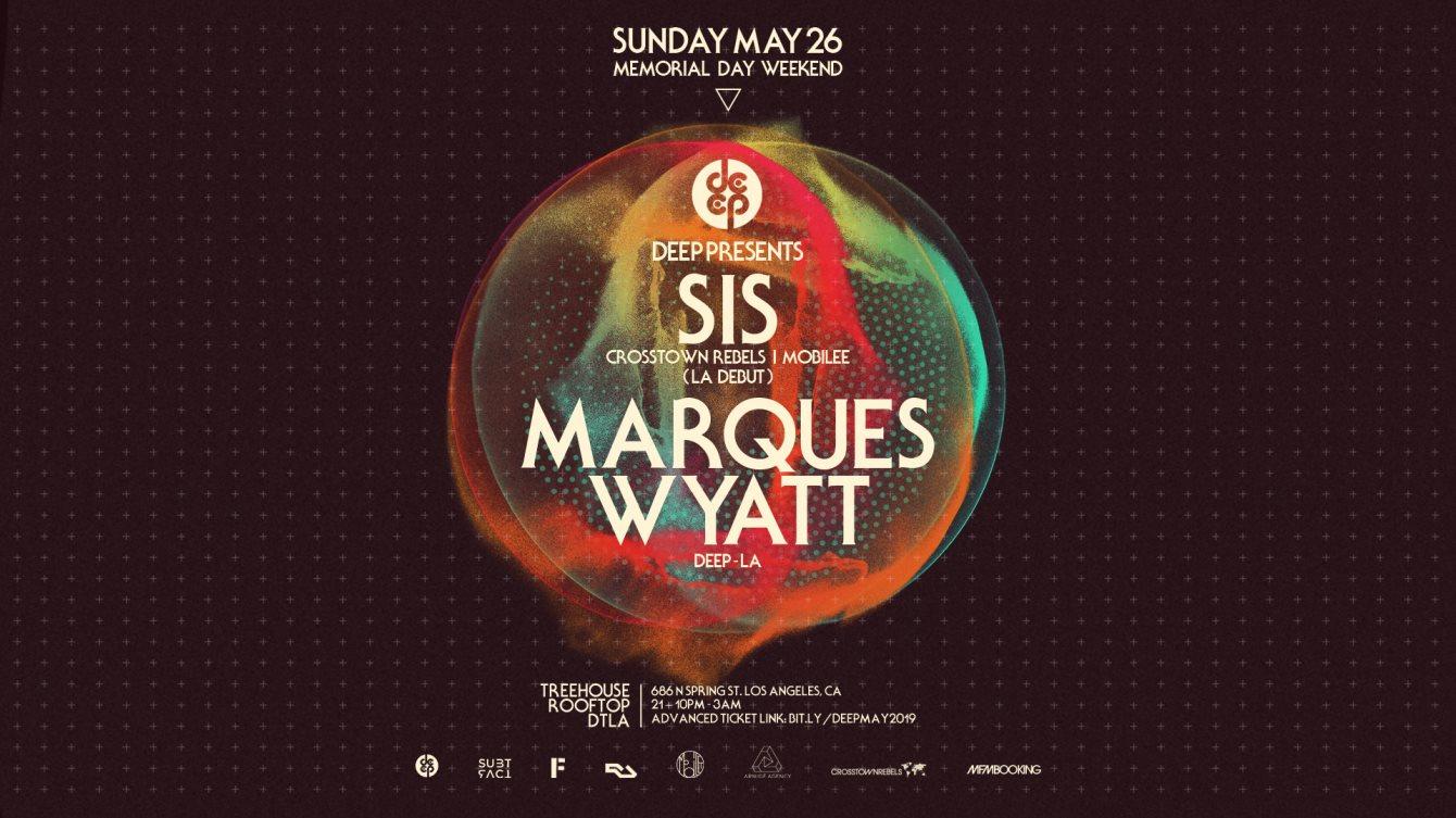 DEEP-LA presents SIS & Marques Wyatt (Memorial Day WEEKEND!) - Flyer front