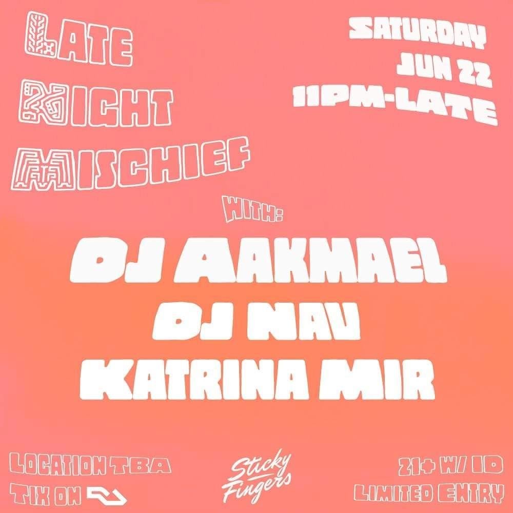 Late Night Mischief with Dj Aakmael, Dj Nav, Katrina Mir - Flyer front