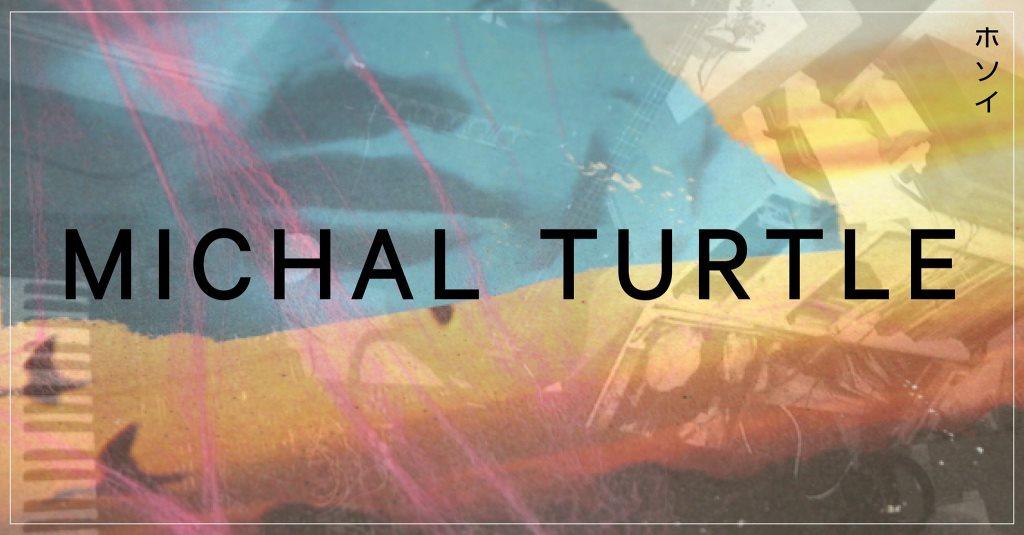ホ ソ イ - Michal Turtle (Live) - Flyer front
