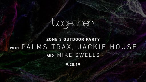 Together presents: Palms Trax, Jackie House, Mike Swells - Flyer front