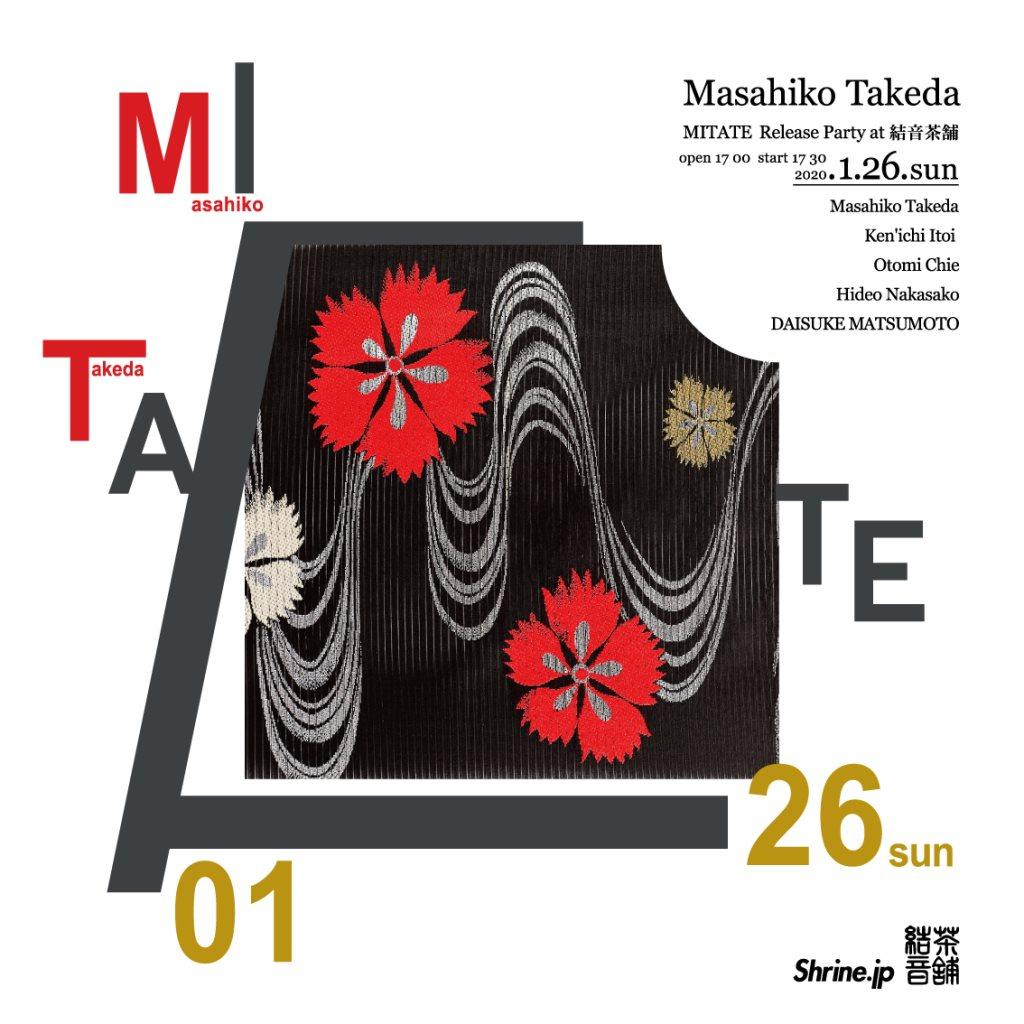 Masahiko Takeda 「Mitate」Release Party - Flyer front