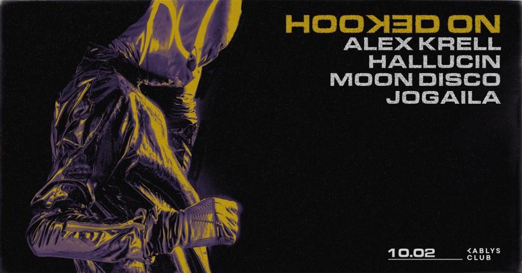 Hooked On: Alex Krell, Hallucin, Moon Disco, Jogaila - Flyer front