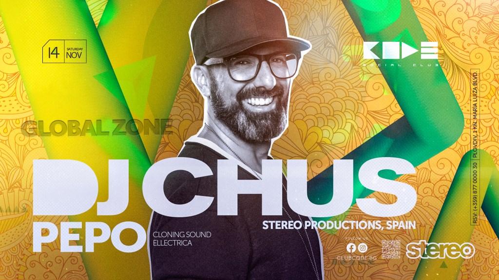 Code: Global Zone: DJ Chus (Stereo Prd. Spain), Pepo - Nov.14 - Flyer front
