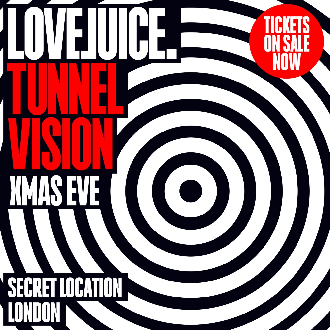 [RESCHEDULED] LoveJuice Tunnel Vision Xmas Eve - Thurs 24th Dec 2020 - Flyer front