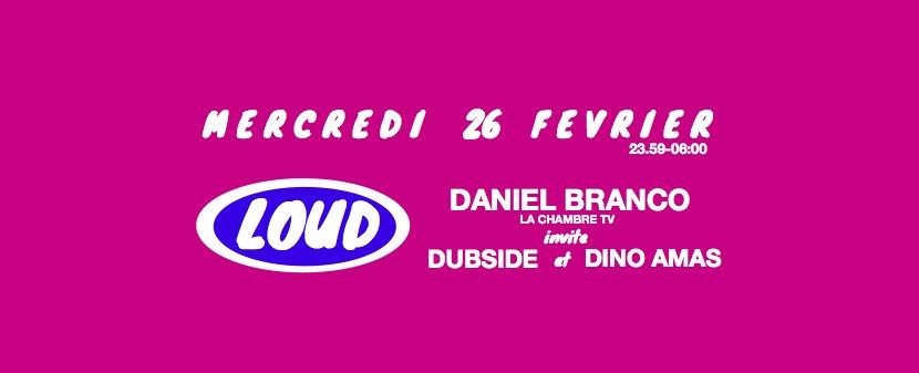 Loud - Daniel Branco - Dubside - Dino Amas - Flyer front