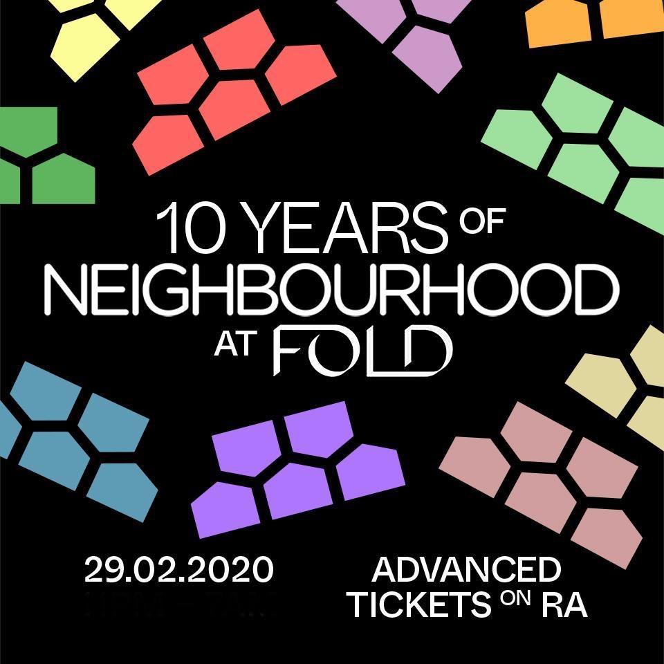 10 Years of Neighbourhood at FOLD // 29.02.20 // DVS1, Freddy K, Grain, Cadans, Alienata +Tasha - Flyer back