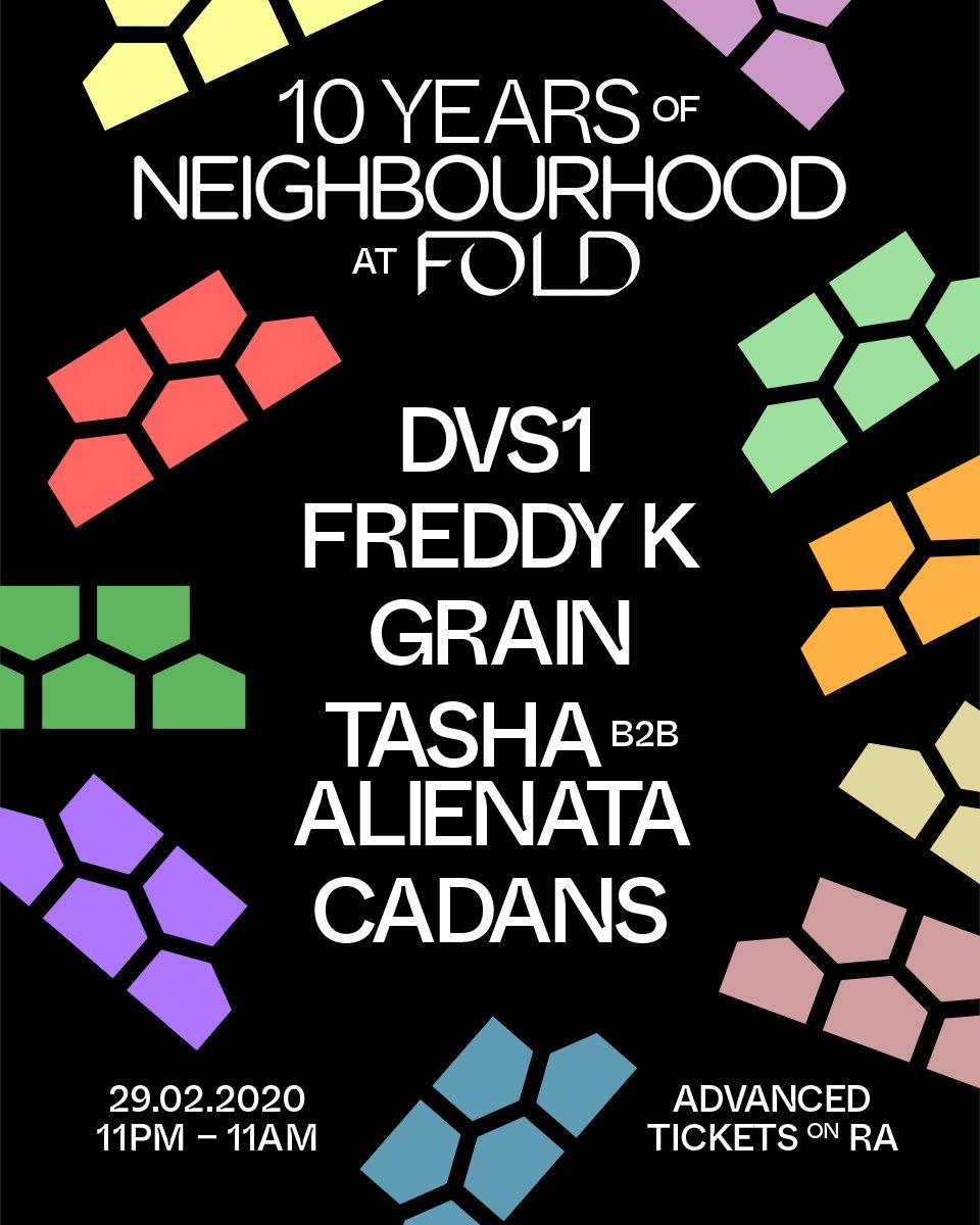 10 Years of Neighbourhood at FOLD // 29.02.20 // DVS1, Freddy K, Grain, Cadans, Alienata +Tasha - Flyer front
