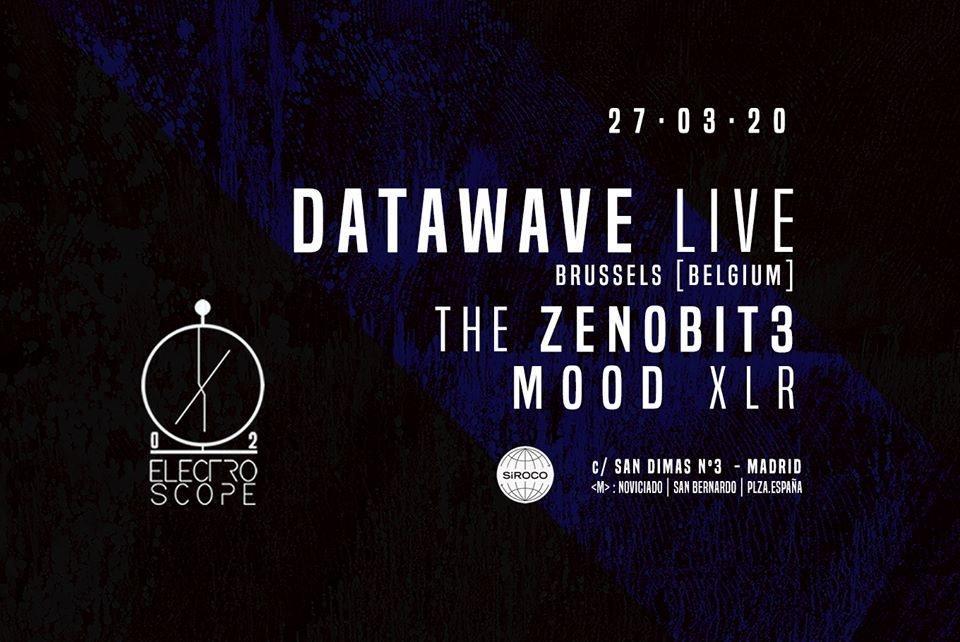 Electroscope 02 presents Datawave (Live) · The Zenobit3 · Mood XLR - Flyer front